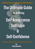 The Ultimate Guide for Achieving Self-Acceptance Self-Love and Self-Confidence